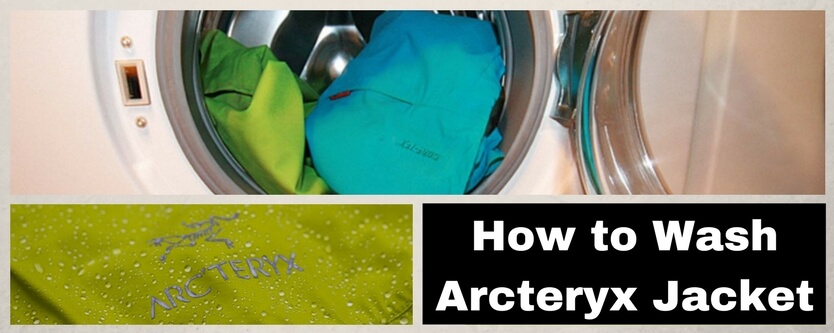 How Wash Arcteryx Jacket